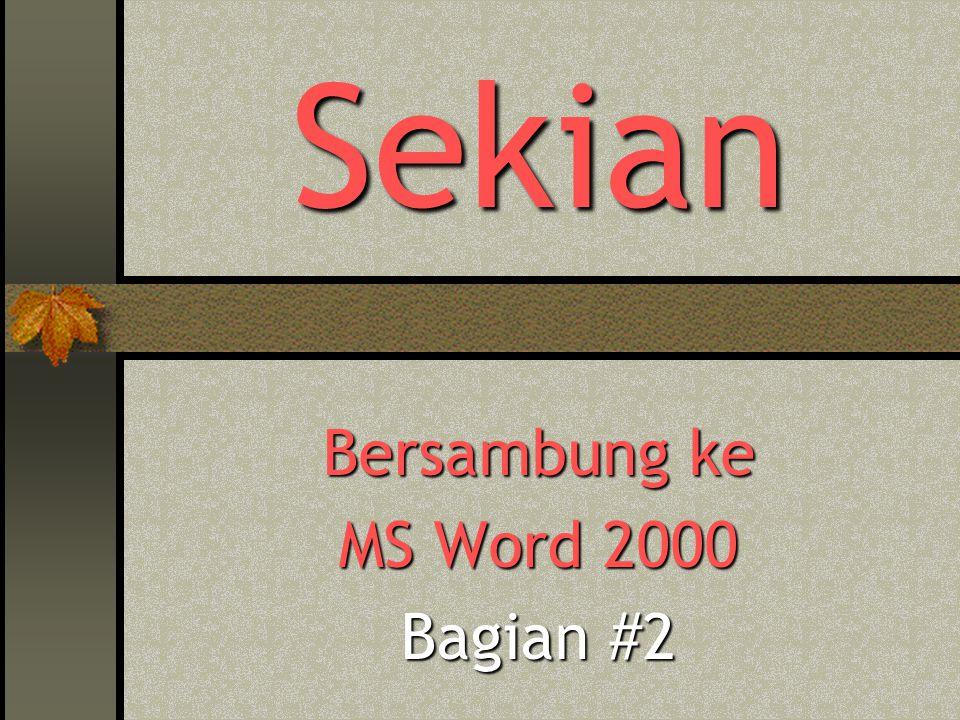 Bersambung ke MS Word 2000 Bagian #2