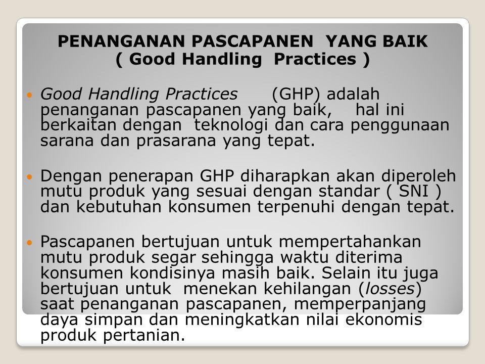 PENANGANAN PASCAPANEN YANG BAIK ( Good Handling Practices )