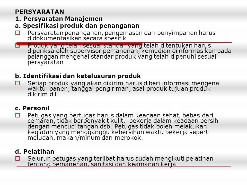 PERSYARATAN 1. Persyaratan Manajemen. a. Spesifikasi produk dan penanganan.