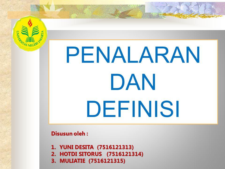 PENALARAN DAN DEFINISI Disusun oleh : YUNI DESITA (7516121313)
