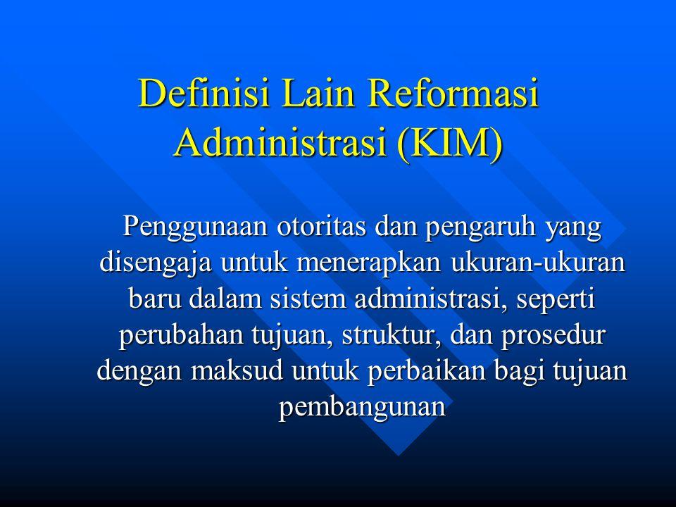Definisi Lain Reformasi Administrasi (KIM)