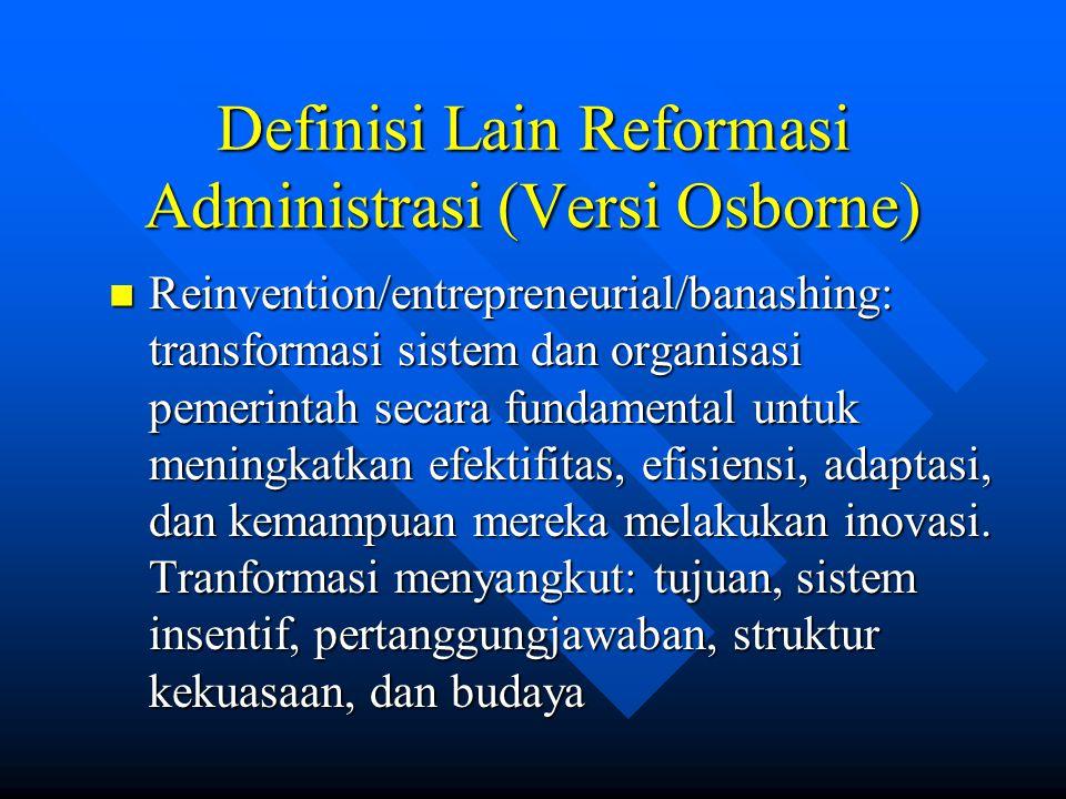 Definisi Lain Reformasi Administrasi (Versi Osborne)