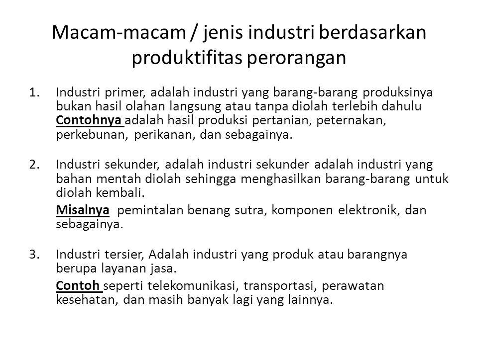 Macam-macam / jenis industri berdasarkan produktifitas perorangan