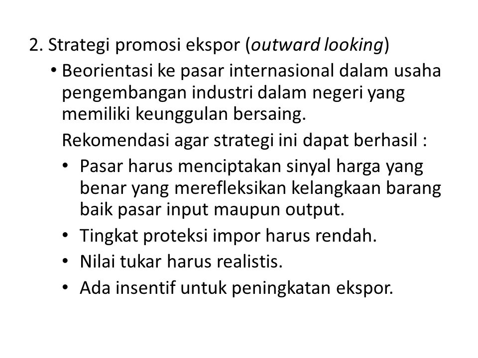 2. Strategi promosi ekspor (outward looking)
