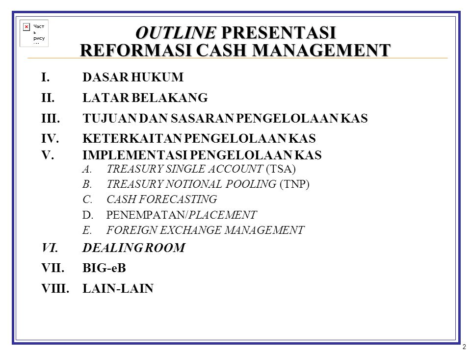 OUTLINE PRESENTASI REFORMASI CASH MANAGEMENT