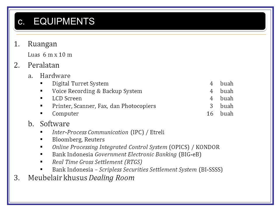 EQUIPMENTS Ruangan Peralatan Software Meubelair khusus Dealing Room