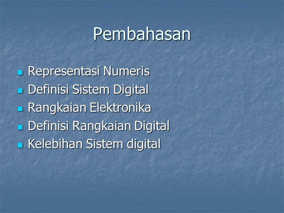 Pembahasan Representasi Numeris Definisi Sistem Digital