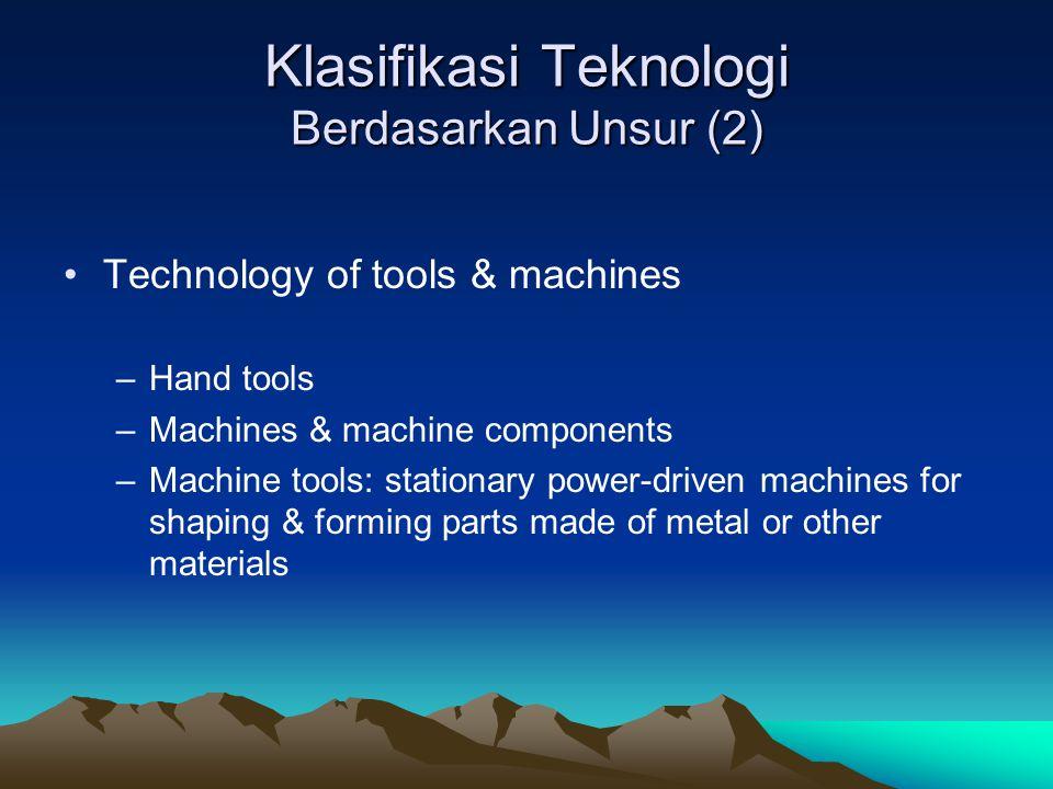 Klasifikasi Teknologi Berdasarkan Unsur (2)