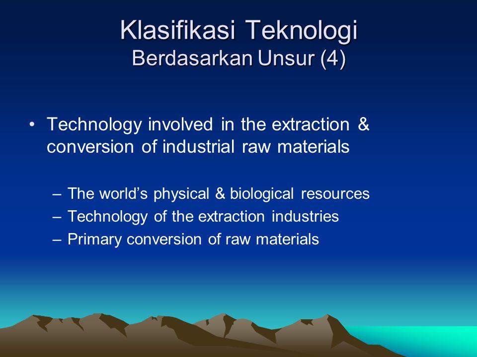 Klasifikasi Teknologi Berdasarkan Unsur (4)