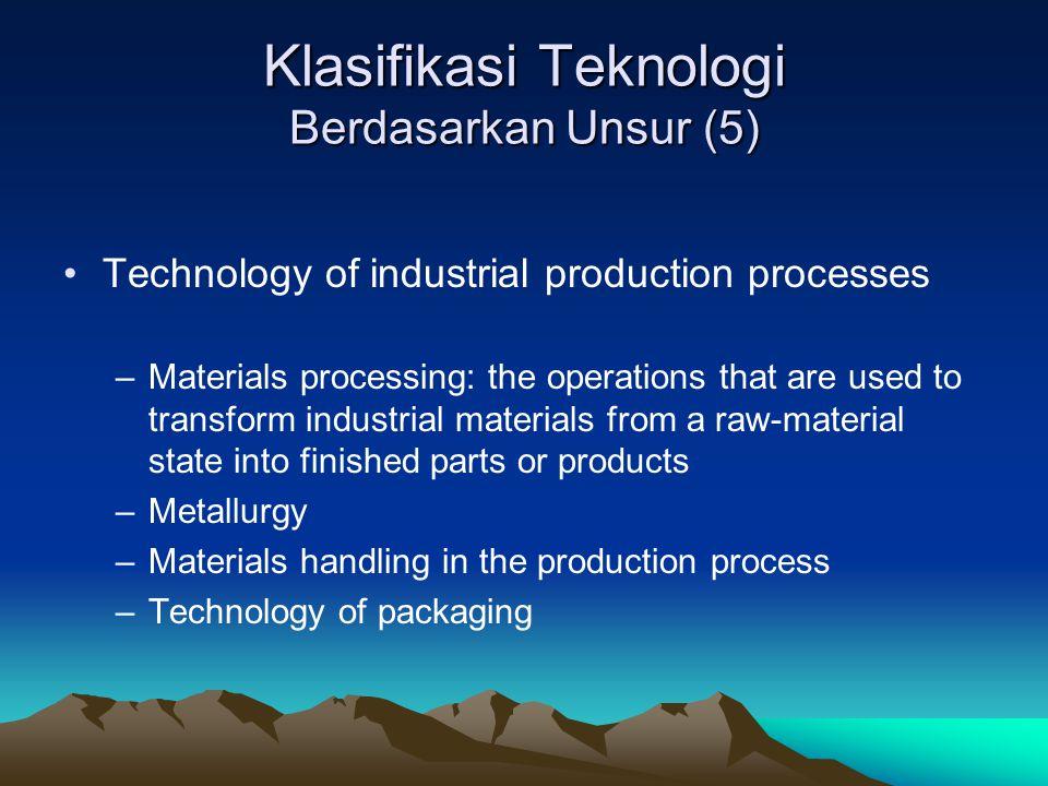 Klasifikasi Teknologi Berdasarkan Unsur (5)