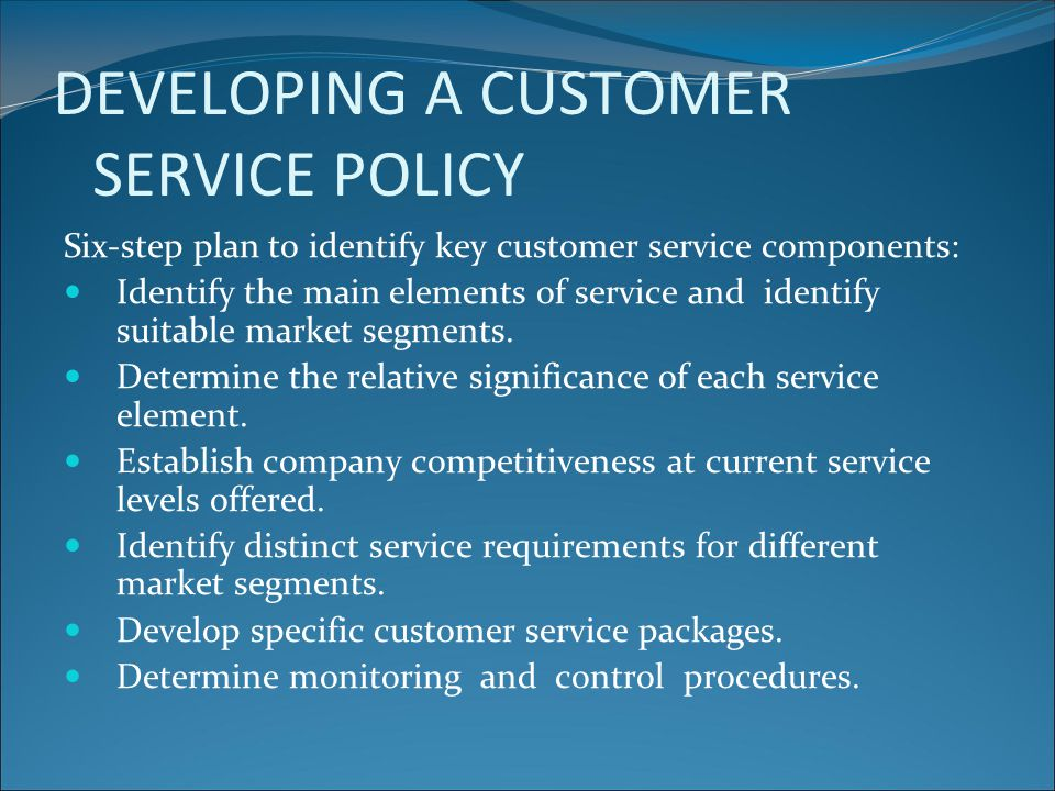 DEVELOPING A CUSTOMER SERVICE POLICY