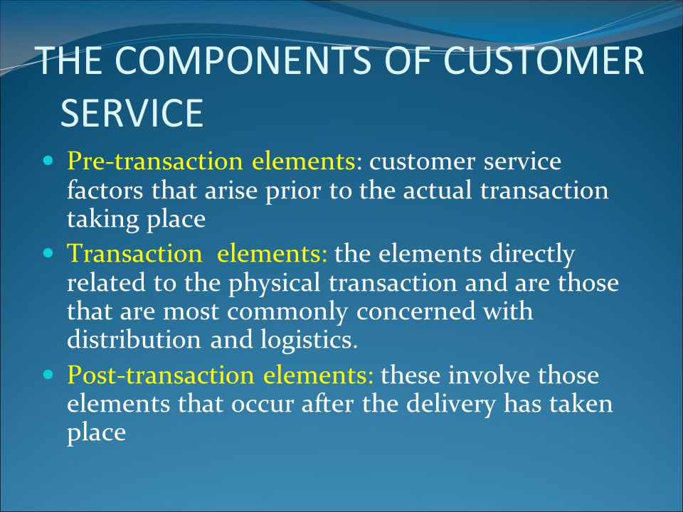 THE COMPONENTS OF CUSTOMER SERVICE