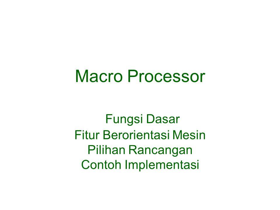 Macro Processor Fungsi Dasar Fitur Berorientasi Mesin Pilihan Rancangan Contoh Implementasi