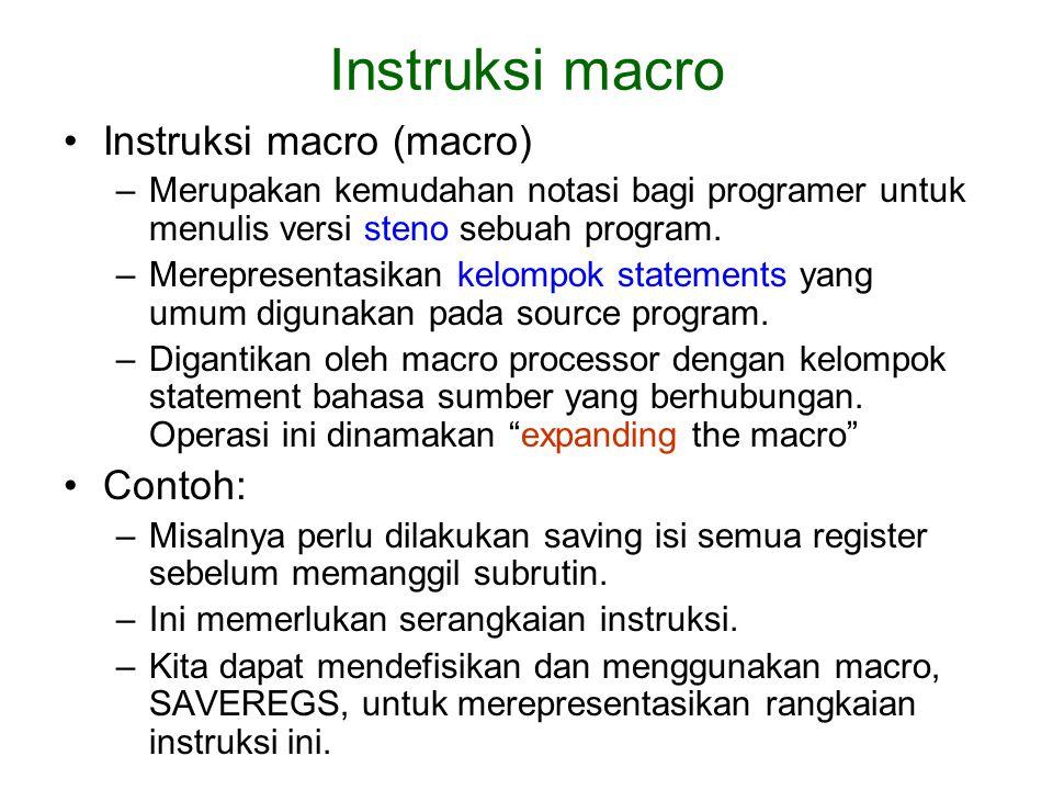Instruksi macro Instruksi macro (macro) Contoh: