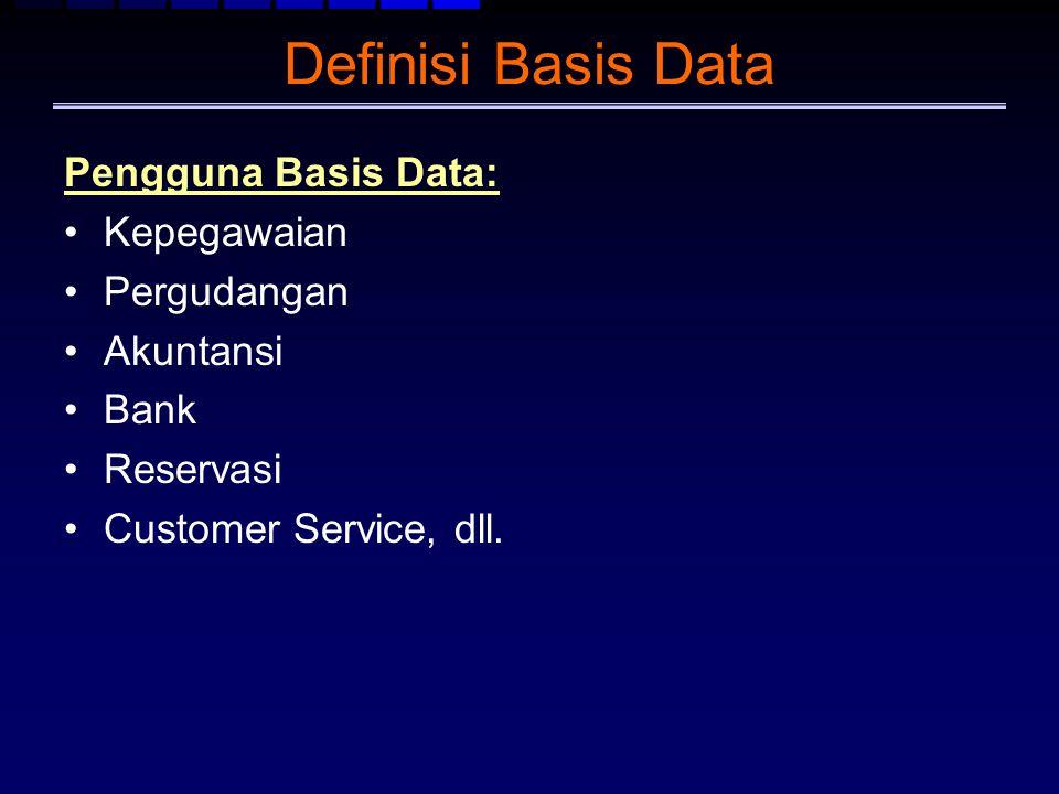 Definisi Basis Data Pengguna Basis Data: Kepegawaian Pergudangan
