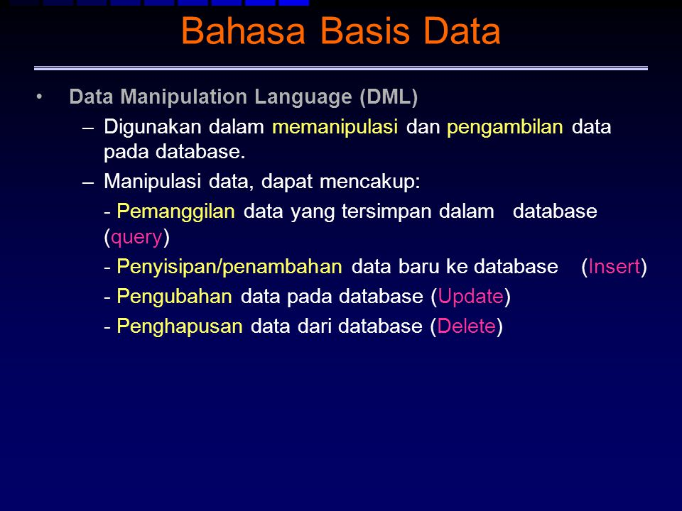 Bahasa Basis Data Data Manipulation Language (DML)