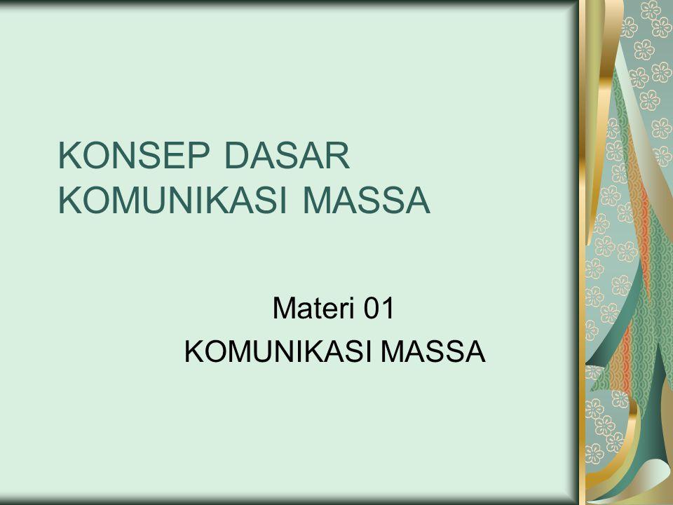 KONSEP DASAR KOMUNIKASI MASSA