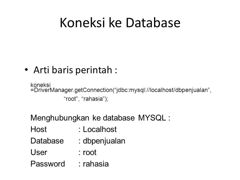 Koneksi ke Database Arti baris perintah :