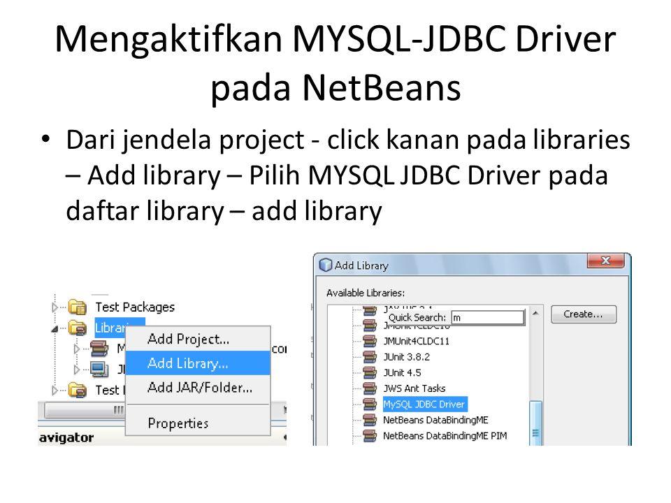Mengaktifkan MYSQL-JDBC Driver pada NetBeans