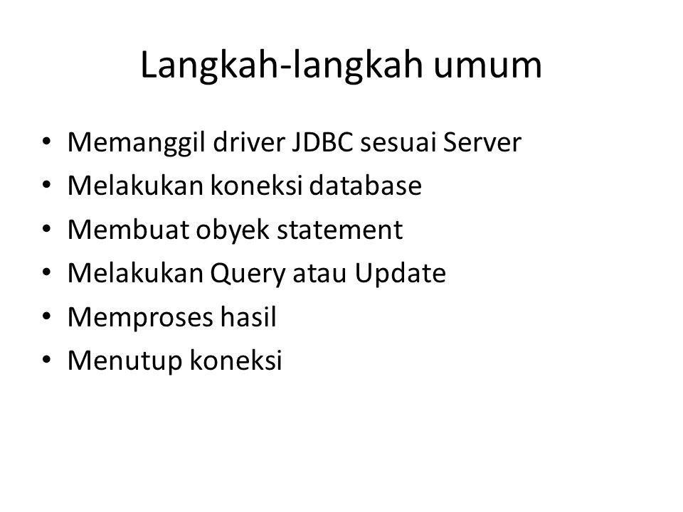 Langkah-langkah umum Memanggil driver JDBC sesuai Server