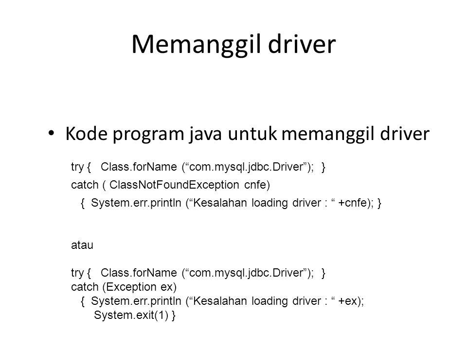 Memanggil driver Kode program java untuk memanggil driver