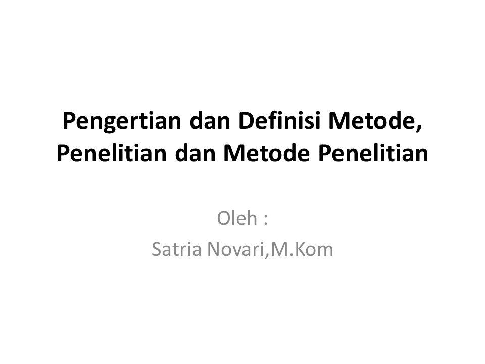 Pengertian dan Definisi Metode, Penelitian dan Metode Penelitian