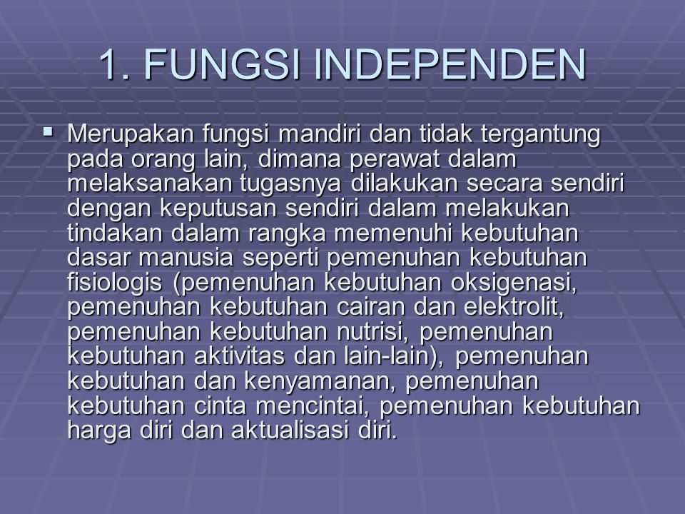 1. FUNGSI INDEPENDEN