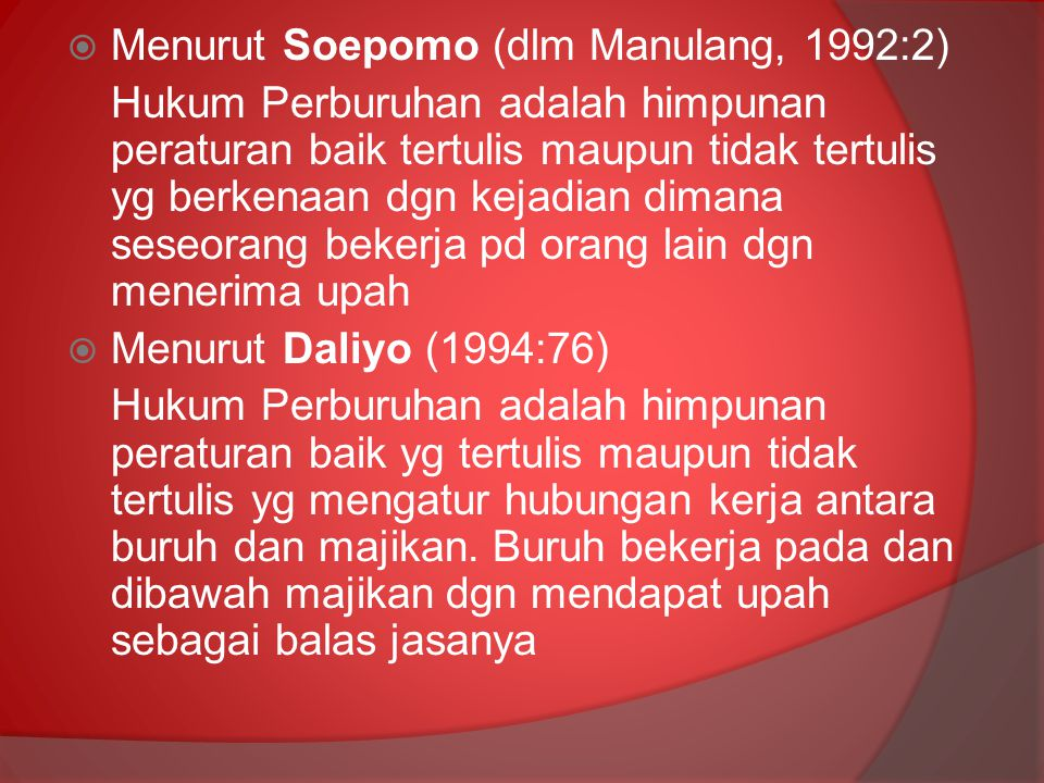 Menurut Soepomo (dlm Manulang, 1992:2)