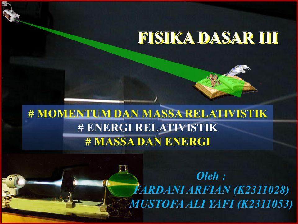 # MOMENTUM DAN MASSA RELATIVISTIK