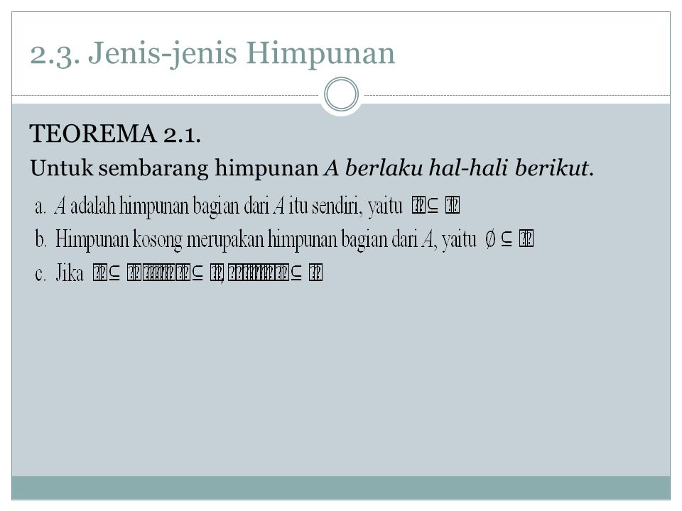 2.3. Jenis-jenis Himpunan TEOREMA 2.1.