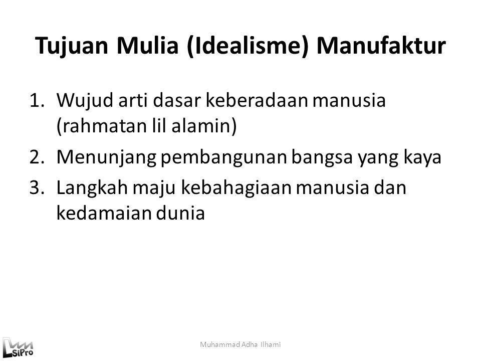 Tujuan Mulia (Idealisme) Manufaktur