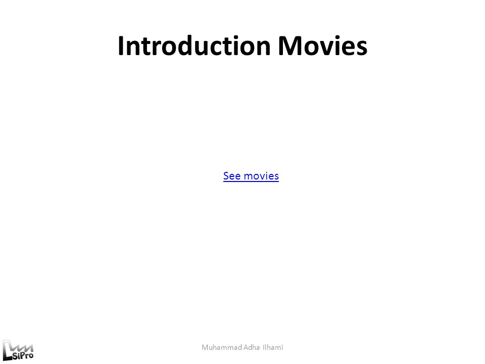 Introduction Movies See movies Muhammad Adha Ilhami