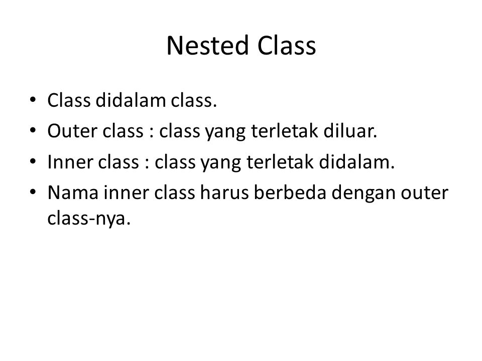 Nested Class Class didalam class.