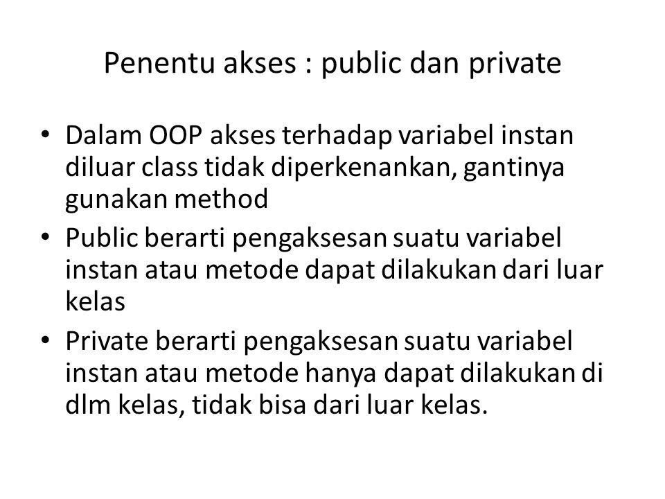 Penentu akses : public dan private