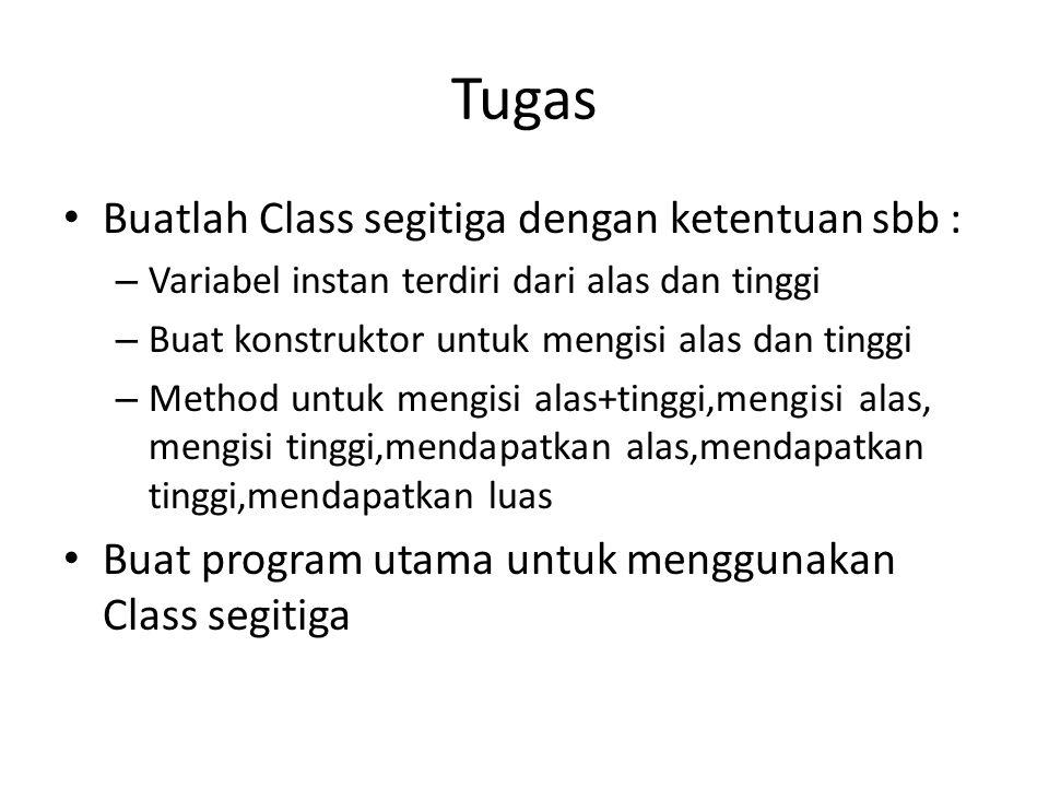 Tugas Buatlah Class segitiga dengan ketentuan sbb :