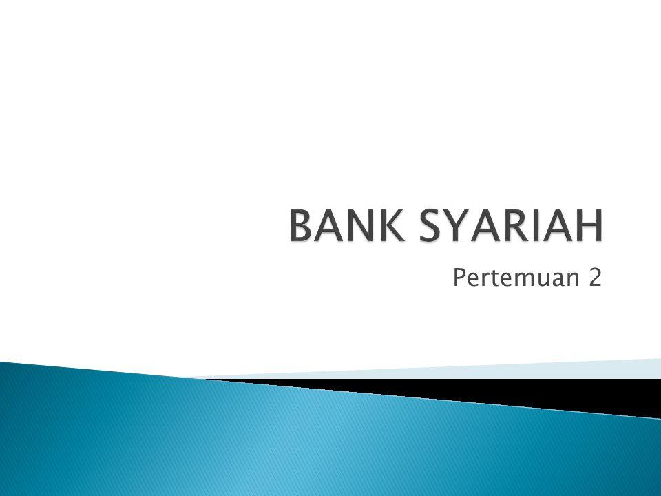 BANK SYARIAH Pertemuan 2