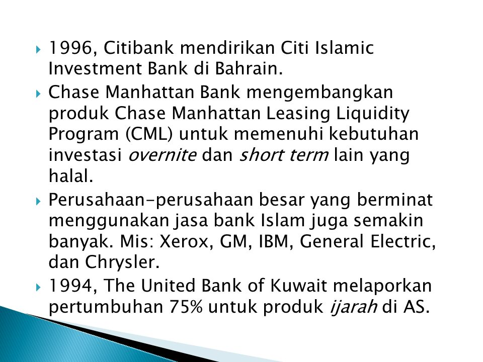 1996, Citibank mendirikan Citi Islamic Investment Bank di Bahrain.