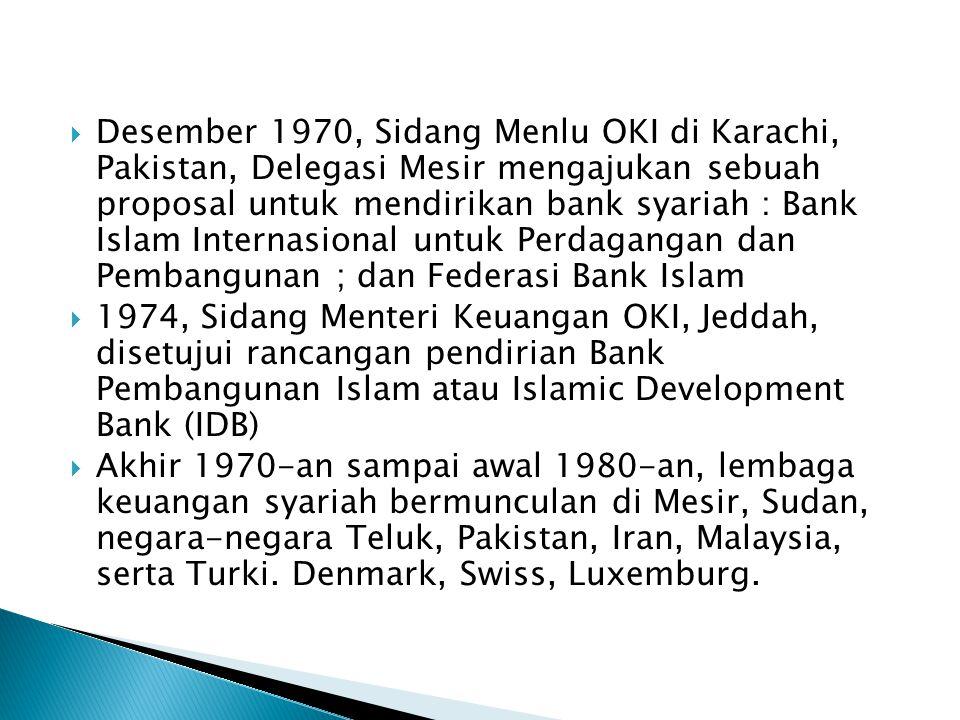 Desember 1970, Sidang Menlu OKI di Karachi, Pakistan, Delegasi Mesir mengajukan sebuah proposal untuk mendirikan bank syariah : Bank Islam Internasional untuk Perdagangan dan Pembangunan ; dan Federasi Bank Islam