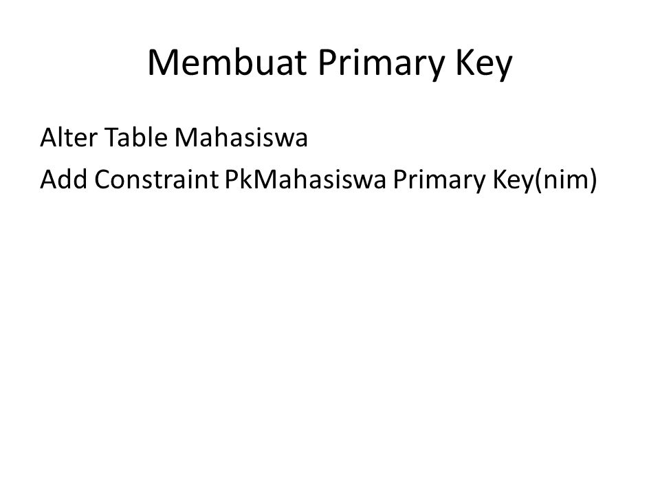 Membuat Primary Key Alter Table Mahasiswa
