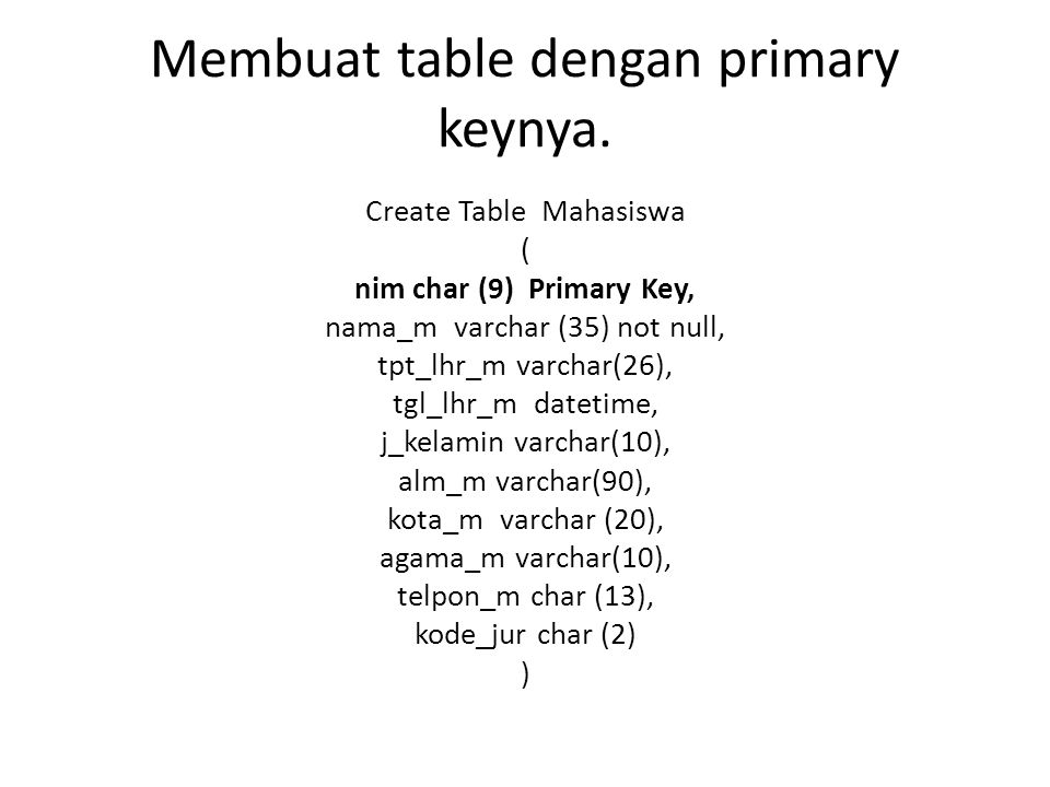 Membuat table dengan primary keynya.