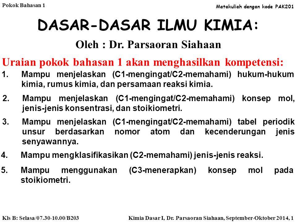 DASAR-DASAR ILMU KIMIA: Oleh : Dr. Parsaoran Siahaan