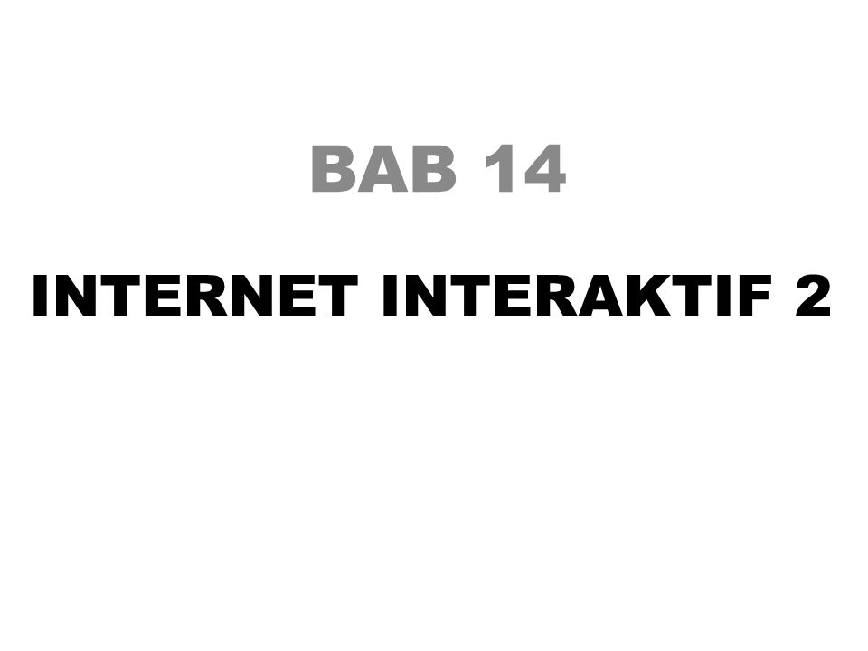 BAB 14 INTERNET INTERAKTIF 2