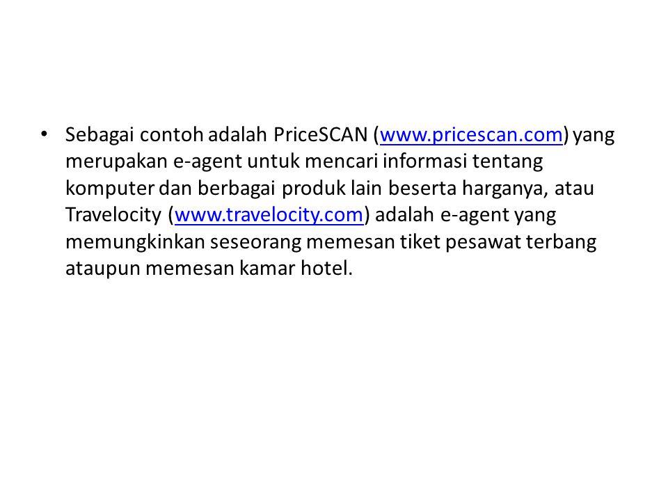 Sebagai contoh adalah PriceSCAN (www. pricescan