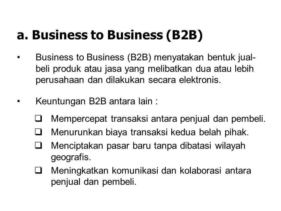a. Business to Business (B2B)