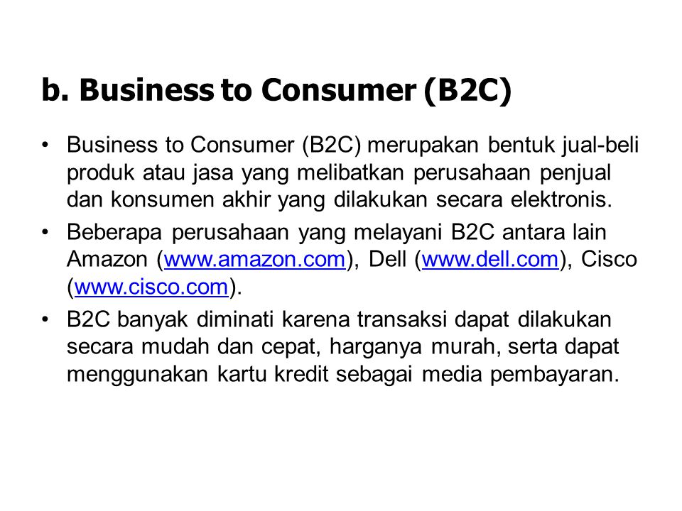 b. Business to Consumer (B2C)