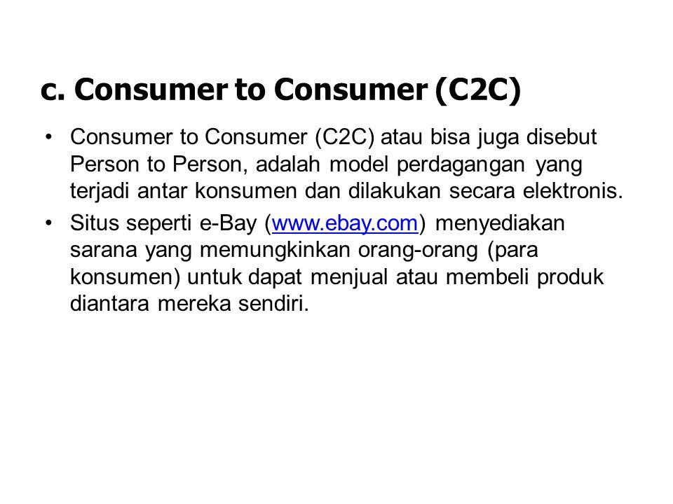 c. Consumer to Consumer (C2C)