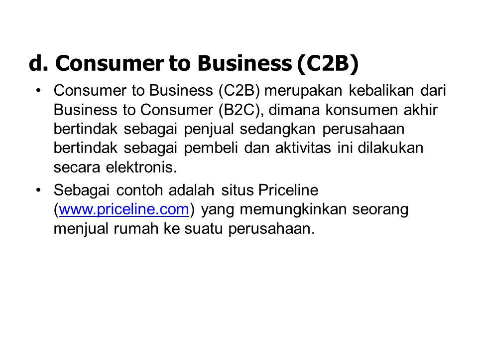 d. Consumer to Business (C2B)
