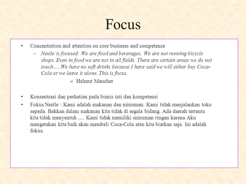 Focus Concentration and attention on core business and competence