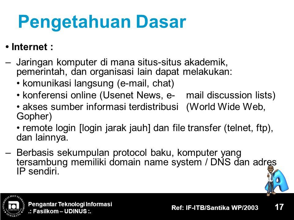 Pengetahuan Dasar • Internet :
