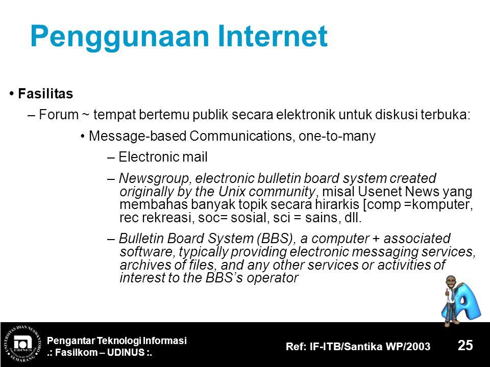 Penggunaan Internet • Fasilitas